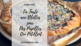 GREEN MONDAY : La Tarte aux Blettes par Des Papilles Qui Pétillent