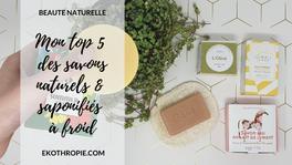 BEAUTÉ NATURELLE : Mes 5 savons solides préférés