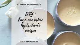DIY : Comment faire sa propre crème hydratante ?