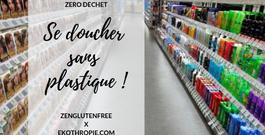 ZERO DECHET : Se doucher sans plastique !