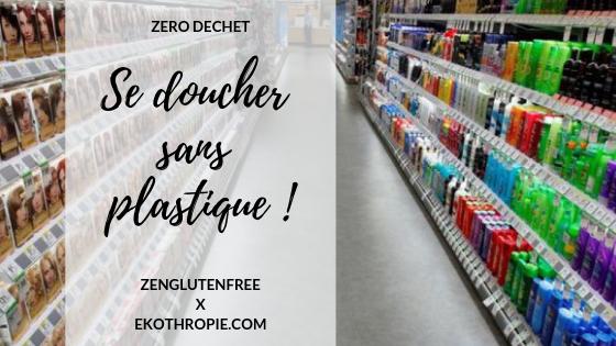 ZERO DECHET DANS LA SELLE DE BAIN : Se doucher sans plastique !
