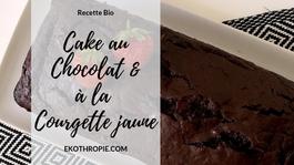 RECETTE : Gâteau au chocolat à la courgette