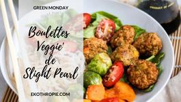 GREEN MONDAY : Les Boulettes Veggie' de Slight Pearl