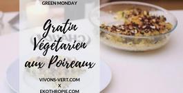 GREEN MONDAY : Gratin végétarien aux poireaux