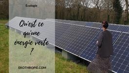 ECOLOGIE : Qu'est ce que l'électricité verte ?