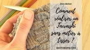 ZERO DECHET : Comment faire un Tawashi dans métier à tisser ?