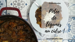 GREEN MONDAY : Potée de légumes au cidre !