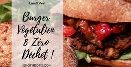 GREEN MONDAY : Burger Végétalien & Zéro Déchet !