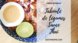 GREEN MONDAY : Taboulé de légumes & sa sauce Thaï