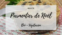 RECETTE : PARMENTIER DE NOËL VÉGÉTARIEN