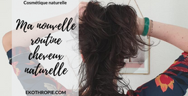 COSMÉTIQUE BIO : Ma routine capillaire naturelle