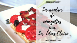 GREEN MONDAY : Les gaufres de courgettes par Les Idées Claire