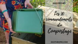 ZÉRO DÉCHET : Les 10 commandements du compostage