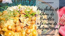 GREEN MONDAY : Pois chiches et Choux de Bruxelles à la crème de TheGoodMiam