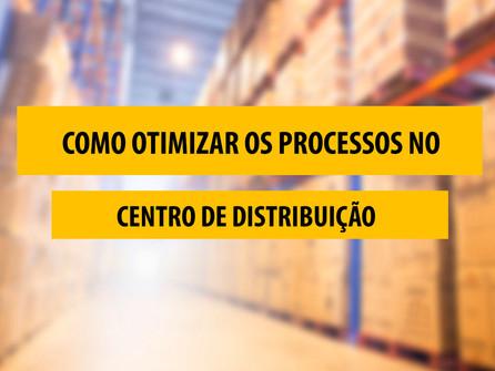 Como otimizar os processos em centros de distribuição