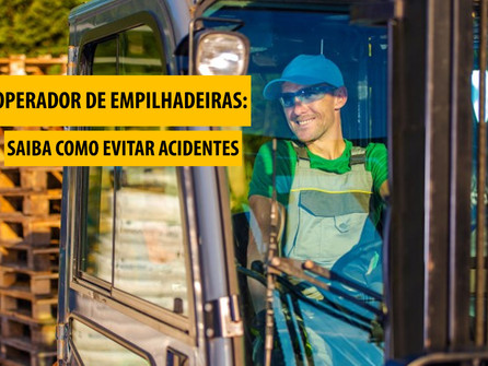 Operador de empilhadeira: saiba como evitar acidentes com os equipamentos