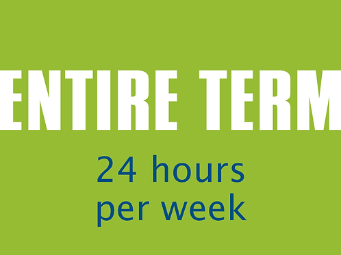 Entire Term — 24 hours per week
