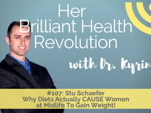 #107 Why Diets Actually CAUSE Women at Midlife To Gain Weight!