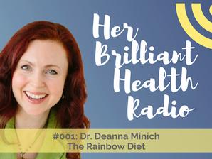 #001: The Rainbow Diet with Dr. Deanna Minich