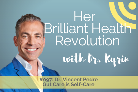 #097: Gut Care is Self-Care with Dr. Vincent Pedre