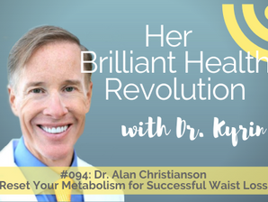 #094: Reset Your Metabolism for Successful Waist Loss with Dr. Alan Christianson
