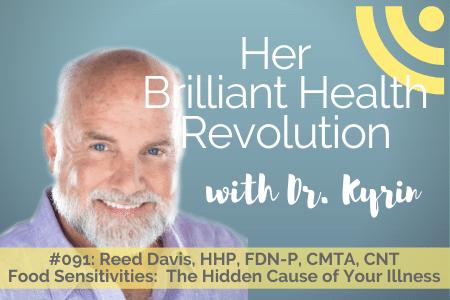 #091: Food Sensitivities:  The Hidden Cause of Your Illness with Reed Davis