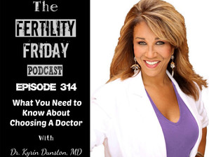 What You Need to Know About Choosing A Doctor | Women's Health - Fertility Friday Podcast