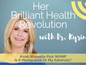 #106 Is it menopause or my adrenals?