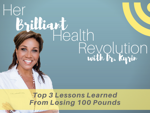 #105 Top 3 Lessons Learned From Losing 100 Pounds