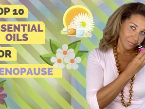 Top 7 must have essential oils to ease menopause symptoms – natural treatment