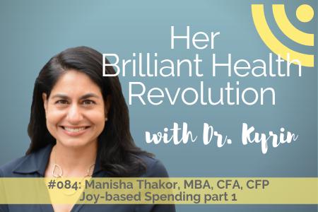 #084: Joy-based spending part 1with Manisha Thakor, MBA, CFA, CFP