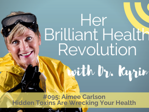 #095: Hidden Toxins Are Wrecking Your Health with Aimee Carlson