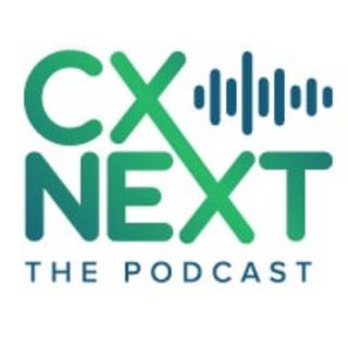 CX Next Podcast