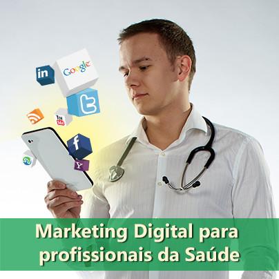Porque o Marketing Digital pode ser uma ótima alternativa para a divulgação de profissionais de saúd