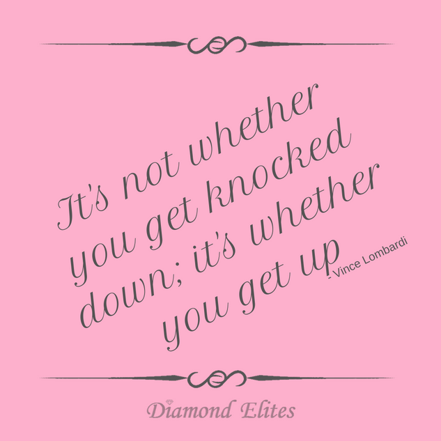 It's Not Whether You Get Knocked Down; It's Whether You Get Up