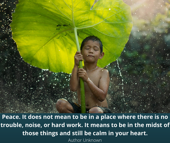 Peace. It does not mean to be in a place
