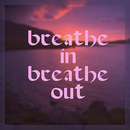 Quote_ Breathe in, breathe out.jpg
