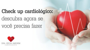 Check-up cardiológico: descubra se precisa fazer