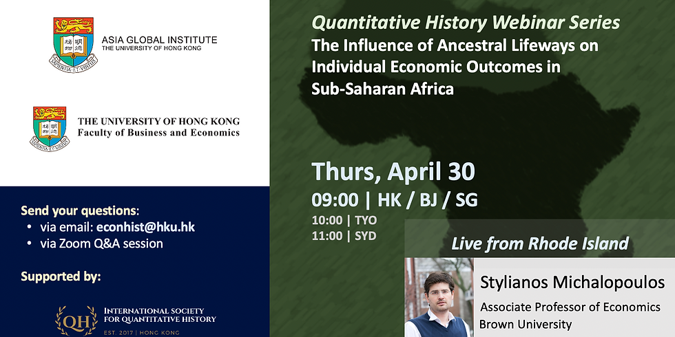 Quantitative History Webinar Series: the Influence of Ancestral Lifeways on Indiv Econ Outcomes in Sub-Saharan Africa