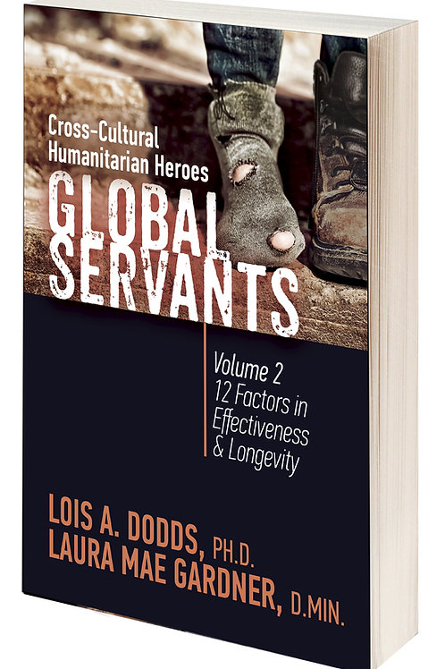 Global Servants Volume 2: 12 Factors in Effectiveness and Longevity