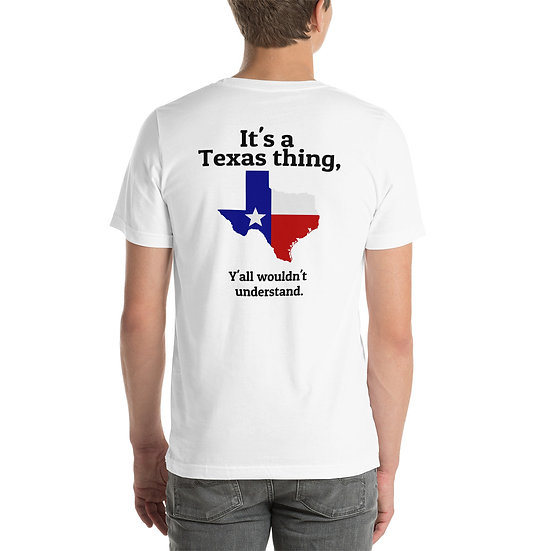 It's a Texas thing - Make Austin Texas Again - Short-Sleeve Unisex T-Shirt