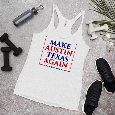 Make Austin Texas Again Women's Racerback Tank