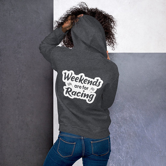 Weekends are for Racing Unisex Hoodie