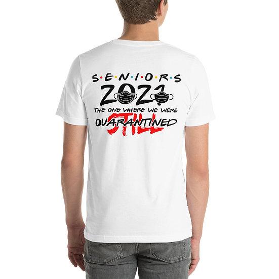Seniors 2021 STILL Quarantined Short-Sleeve Unisex T-Shirt