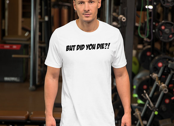 """Late Model Mafia """"But did you die?!"""" - Short-Sleeve Unisex T-Shirt"""