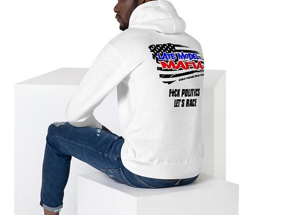 "Late Model Mafia ""F*ck politics, let's race"" - Unisex Hoodie"