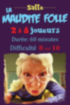 La maudite folle, Escape room