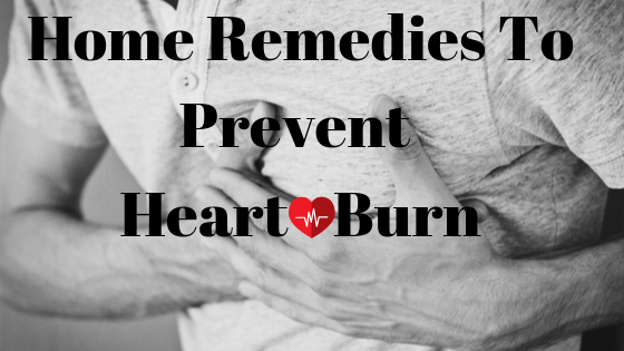 Home remedy for heart burn, home remedy for acidity, GERD home remedy, Home remedy for GERD