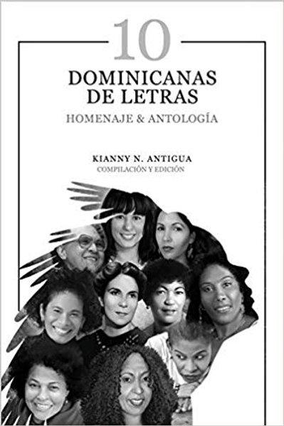 10 Dominicanas de Letras: Homenaje & Antología (Spanish Edition)