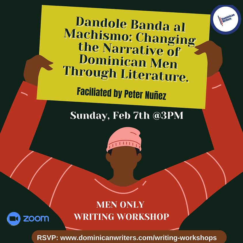 Dandole Banda al Machismo: Changing the Narrative of Dominican Men Through Literature.